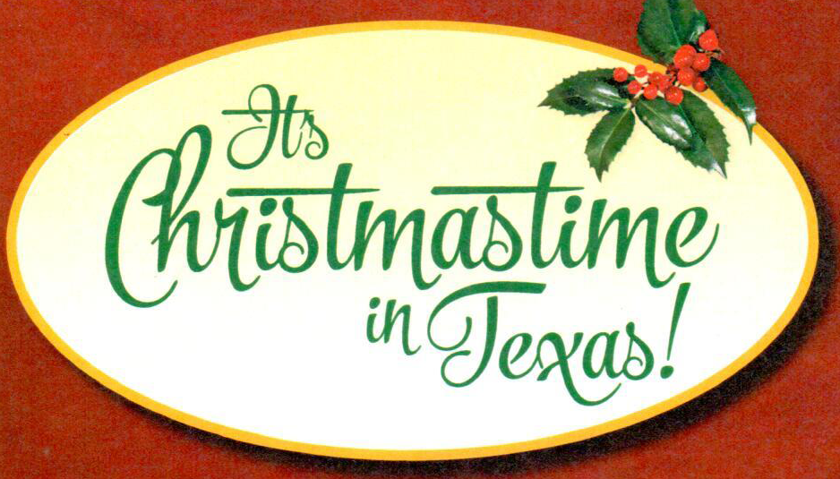 It's Christmas Time in TEXAS! – 2019